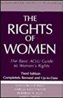 The Rights of Women, Third Edition: The Basic ACLU Guide to Women's Rights