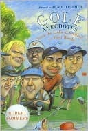 Golf Anecdotes  by  Robert Sommers