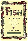Fish: The Basics: An Illustratied Guide to Selecting and Cooking Fresh Seafood - Revised and Updated Shirley King