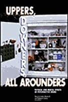 Uppers, Downers, All Arounders