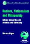 Racism, Nationalism And Citizenship: Ethnic Minorities In Britain And Germany (Research In Ethnic Relations Series)  by  Nicola Piper