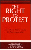 The Right to Protest: The Basic ACLU Guide to Free Expression  by  Joel M. Gora