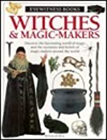 Witches & Magic Makers (Eyewitness Books (Library))