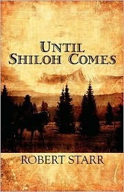 Until Shiloh Comes  by  Robert Starr