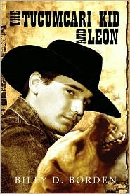 The Tucumcari Kid and Leon  by  Billy D. Borden