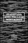 States And Anti Nuclear Movements Helena Flam
