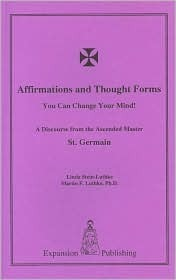 Affirmations and Thought Forms: You Can Change Your Mind! Linda Stein-Luthke