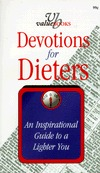 Devotions For Dieters: A Guide To A Lighter You  by  Dan R. Dick