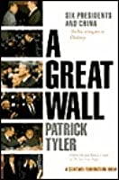 A Great Wall: Six Presidents and China, an Investigative History