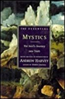 The Essential Mystics: The Soul's Journey Into Truth
