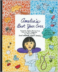 Amelias Best Year Ever: Favorite Amelia Stories from American Girl Magazine  by  Marissa Moss
