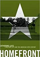 Homefront: A Military City and the American 20th Century