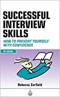 Successful Interview Skills: How to Present Yourself with Confidence