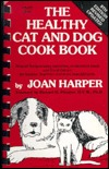 The Healthy Cat and Dog Cook Book Joan Harper