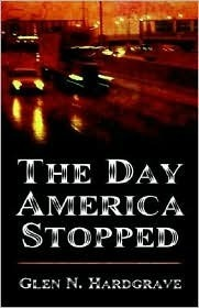 The Day America Stopped  by  Glen N. Hardgrave