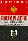 Comrade Valentine: Russian Terrorist and Master Spy Richard E. Rubenstein