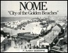 Nome: City of the Golden Beaches (Alaska Geographic, Vol. 11, No. 1) Terrence Cole