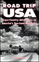 Road Trip USA: Cross-Country Adventures on America's Two Lane Highways