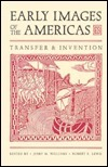 Early Images of the Americas: Transfer and Invention Jerry M. Williams