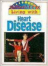 Living With Heart Disease (Living With Series)  by  Steve Parker