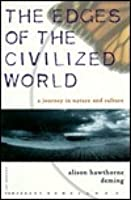 The Edges of the Civilized World: A Journey in Nature and Culture