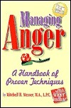 Managing Anger: A Handbook of Proven Techniques (The Emotional First Aid Series for You and Your Loved Ones)  by  Mitchell H. Messer
