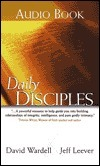 Daily Disciples: Growing Everyday as a Follower of Christ  by  Dave Wardell