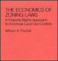 The Economics Of Zoning Laws: A Property Rights Approach To American Land Use Controls