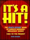 Its a Hit!: The Back Stage Book of Longest-Running Broadway Shows: 1884 to the Present  by  David Sheward