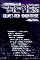The Road to Science Fiction 3 : From Heinlein to Here