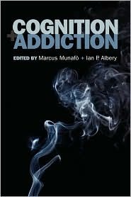 Cognition Addiction  by  Marcus Munafo