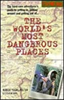 Worlds Most Dangerous Places (Robert Young  Pelton the World's Most Dangerous Places)
