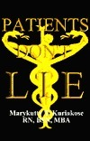 Patients Dont Lie  by  Marykutty T. Kuriakose