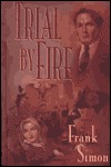 Trial  by  Fire by Frank Simon
