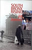 South Bronx Rising: Rise and Fall and Resurrection of an American City