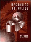 Mechanics Of Solids  by  Carl T.F. Ross