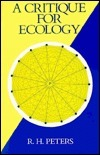 A Critique for Ecology Robert Henry Peters