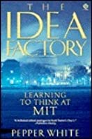 The Idea Factory: Learning to think at M.I.T.