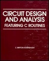 Circuit Design and Analysis: Featuring C Routines  by  C. Britton Rorabaugh
