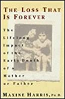The Loss That is Forever: 8The Lifelong Impact of the Early Death of a Mother or Father
