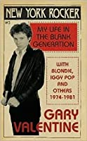 New York Rocker: My Life in the Blank Generation, with Blondie, Iggy Pop and Others, 1974-1981