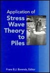Application of Stress-Wave Theory to Piles: Proceedings of the Fourth International Conference, the Hague, 21-24 September 1992  by  Barends