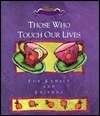 Those Who Touch Our Lives  by  Andrews McMeel Publishing