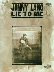 Jonny Lang -- Lie to Me: Authentic Guitar Tab with Qwik Charts [With Quick Charts]  by  Jonny Lang