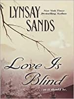 Love Is Blind by Lynsay Sands — Reviews, Discussion ...