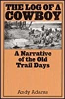 Log of a Cowboy, a Narrative of the Old Trail Days,