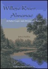 Willow River Almanac: A Father Copes with Divorce and Nature  by  John J. Koblas