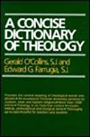 A Concise Dictionary Of Theology