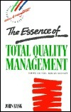 The Essence Of Total Quality Management  by  John Bank