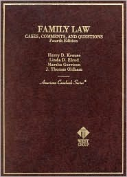 Cases, Comments, and Questions on Family Law  by  Harry D. Krause